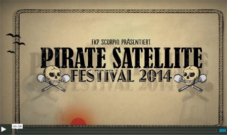 Line up für das PIRATE SATELLITE FESTIVAL in Hamburg nun auch komplett – Trailer