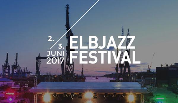 Vorverkauf für das siebte ELBJAZZ Festival 2017 startet