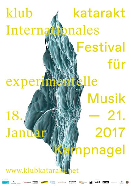 Kampnagel: Line-up klub katarakt 2017  – Internationales Festival für experimentelle Musik