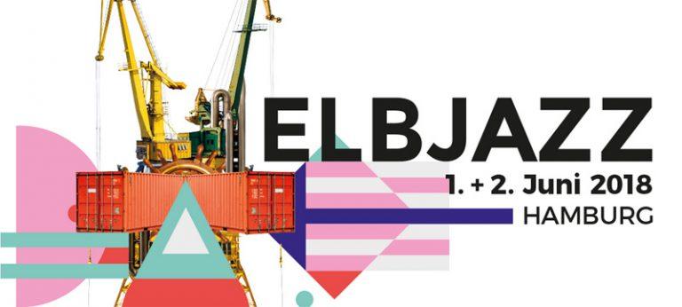 Weitere Bands für das ELBJAZZ Festival 2018